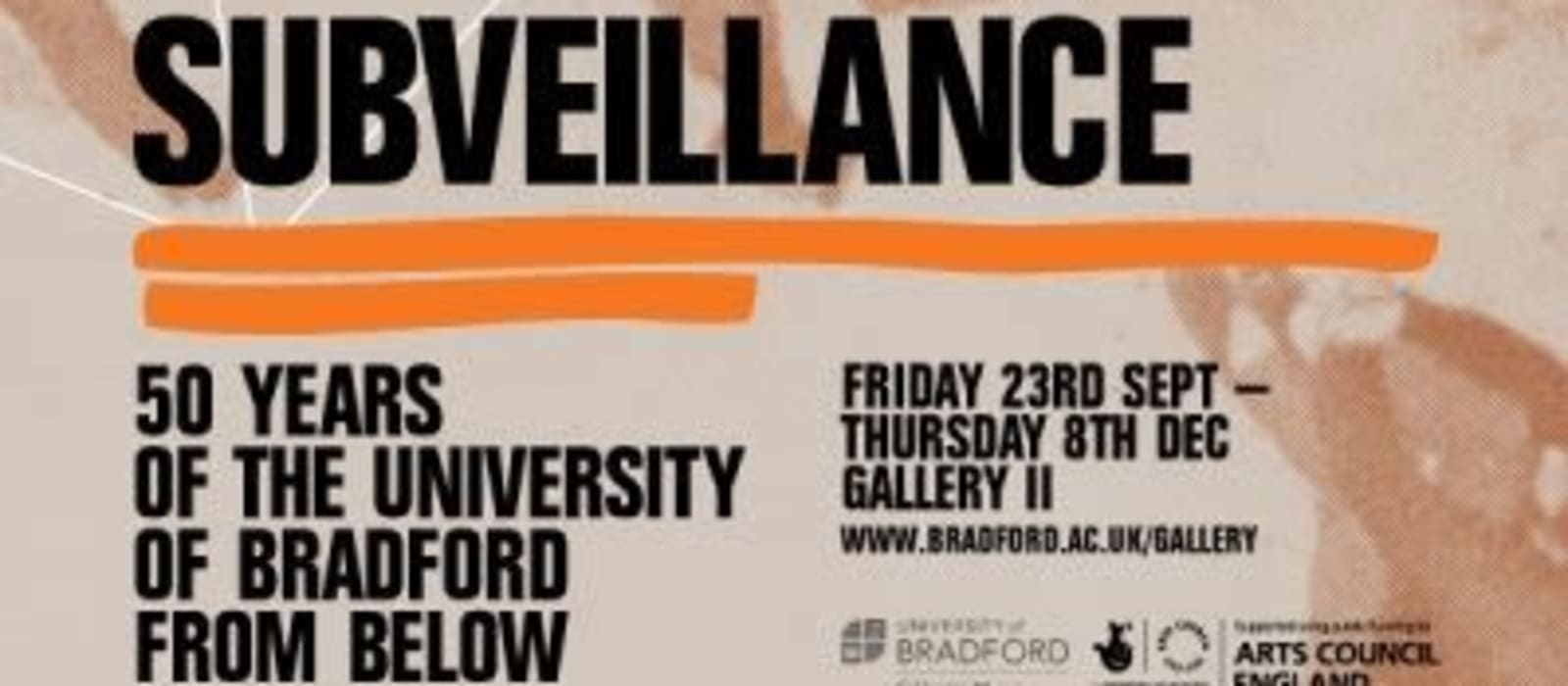 'Subveillance: 50 years of the University of Bradford from below'